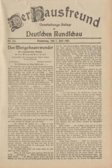 Der Hausfreund : Unterhaltungs-Beilage zur Deutschen Rundschau. 1932, Nr. 152 (7 Juli)