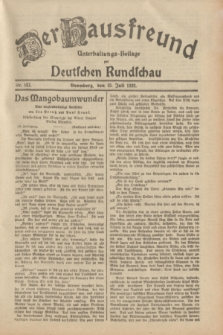 Der Hausfreund : Unterhaltungs-Beilage zur Deutschen Rundschau. 1932, Nr. 157 (13 Juli)