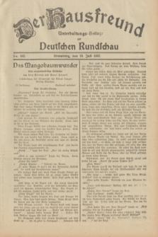 Der Hausfreund : Unterhaltungs-Beilage zur Deutschen Rundschau. 1932, Nr. 162 (19 Juli)