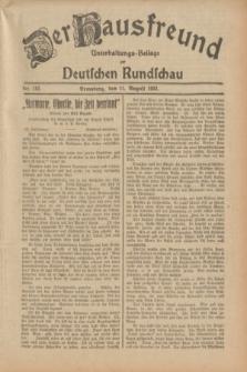 Der Hausfreund : Unterhaltungs-Beilage zur Deutschen Rundschau. 1932, Nr. 182 (11 August)