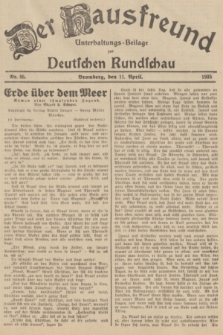 Der Hausfreund : Unterhaltungs-Beilage zur Deutschen Rundschau. 1935, Nr. 85 (11 April)