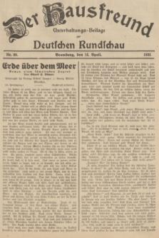 Der Hausfreund : Unterhaltungs-Beilage zur Deutschen Rundschau. 1935, Nr. 89 (16 April)