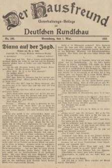Der Hausfreund : Unterhaltungs-Beilage zur Deutschen Rundschau. 1935, Nr. 100 (1 Mai)
