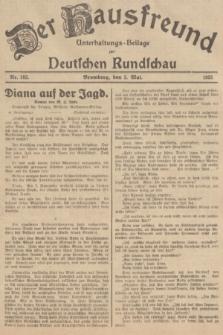 Der Hausfreund : Unterhaltungs-Beilage zur Deutschen Rundschau. 1935, Nr. 103 (5 Mai)