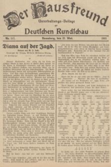 Der Hausfreund : Unterhaltungs-Beilage zur Deutschen Rundschau. 1935, Nr. 117 (22 Mai)