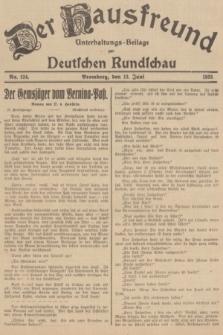Der Hausfreund : Unterhaltungs-Beilage zur Deutschen Rundschau. 1935, Nr. 134 (13 Juni)