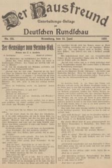 Der Hausfreund : Unterhaltungs-Beilage zur Deutschen Rundschau. 1935, Nr. 135 (14 Juni)
