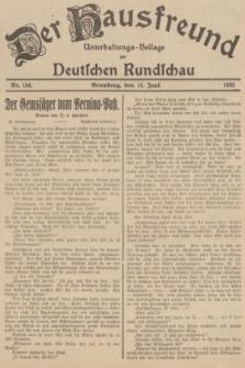 Der Hausfreund : Unterhaltungs-Beilage zur Deutschen Rundschau. 1935, Nr. 136 (15 Juni)