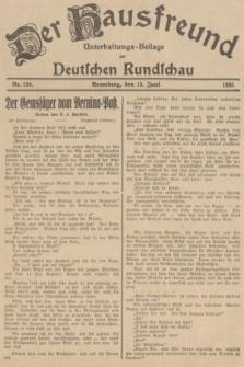 Der Hausfreund : Unterhaltungs-Beilage zur Deutschen Rundschau. 1935, Nr. 138 (18 Juni)