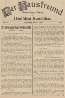 Der Hausfreund : Unterhaltungs-Beilage zur Deutschen Rundschau. 1935, Nr. 143 (25 Juni)