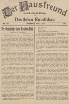 Der Hausfreund : Unterhaltungs-Beilage zur Deutschen Rundschau. 1935, Nr. 150 (4 Juli)