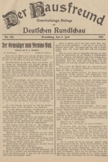 Der Hausfreund : Unterhaltungs-Beilage zur Deutschen Rundschau. 1935, Nr. 152 (6 Juli)