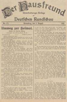Der Hausfreund : Unterhaltungs-Beilage zur Deutschen Rundschau. 1935, Nr. 177 (4 August)