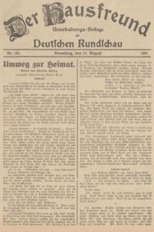 Der Hausfreund : Unterhaltungs-Beilage zur Deutschen Rundschau. 1935, Nr. 183 (11 August)