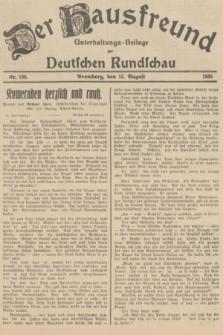 Der Hausfreund : Unterhaltungs-Beilage zur Deutschen Rundschau. 1935, Nr. 186 (15 August)