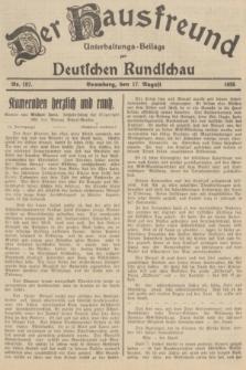 Der Hausfreund : Unterhaltungs-Beilage zur Deutschen Rundschau. 1935, Nr. 187 (17 August)