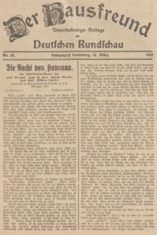 Der Hausfreund : Unterhaltungs-Beilage zur Deutschen Rundschau. 1938, Nr. 63 (18 März)