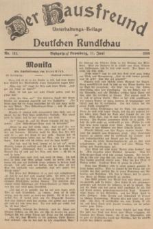 Der Hausfreund : Unterhaltungs-Beilage zur Deutschen Rundschau. 1938, Nr. 131 (11 Juni)