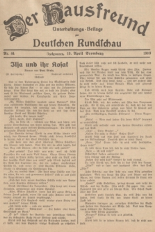 Der Hausfreund : Unterhaltungs-Beilage zur Deutschen Rundschau. 1939, Nr. 84 (13 April)
