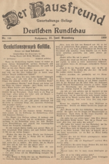 Der Hausfreund : Unterhaltungs-Beilage zur Deutschen Rundschau. 1939, Nr. 144 (27 Juni)