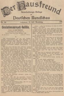 Der Hausfreund : Unterhaltungs-Beilage zur Deutschen Rundschau. 1939, Nr. 162 (19 Juli)