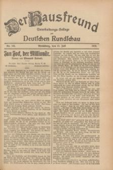 Der Hausfreund : Unterhaltungs-Beilage zur Deutschen Rundschau. 1928, Nr. 145 (13 Juli)