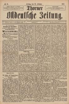 Thorner Ostdeutsche Zeitung. 1887, № 41 (18 Februar)