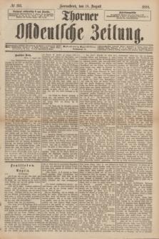 Thorner Ostdeutsche Zeitung. 1888, № 193 (18 August)