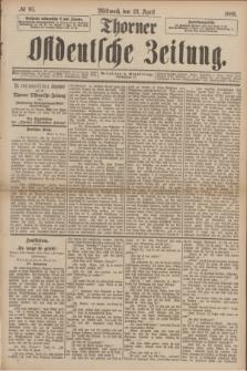 Thorner Ostdeutsche Zeitung. 1889, № 95 (24 April)