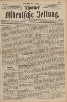 Thorner Ostdeutsche Zeitung. 1889, № 126 (1 Juni)