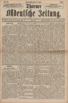 Thorner Ostdeutsche Zeitung. 1889, № 130 (6 Juni)