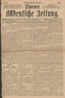 Thorner Ostdeutsche Zeitung. 1892, № 217 (16 September)