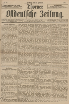 Thorner Ostdeutsche Zeitung. 1897, № 18 (22 Januar)