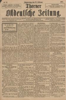 Thorner Ostdeutsche Zeitung. 1897, № 47 (25 Februar)