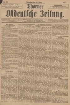 Thorner Ostdeutsche Zeitung. 1897, № 63 (16 März) + dod.