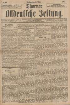 Thorner Ostdeutsche Zeitung. 1897, № 66 (19 März)