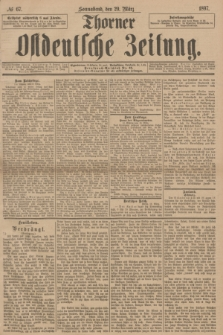 Thorner Ostdeutsche Zeitung. 1897, № 67 (20 März)