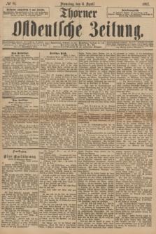 Thorner Ostdeutsche Zeitung. 1897, № 81 (6 April)