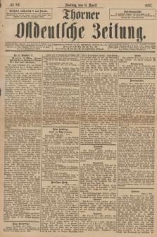 Thorner Ostdeutsche Zeitung. 1897, № 84 (9 April)