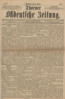 Thorner Ostdeutsche Zeitung. 1897, № 87 (13 April)