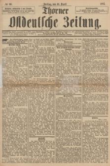Thorner Ostdeutsche Zeitung. 1897, № 90 (16 April)