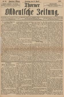 Thorner Ostdeutsche Zeitung. 1897, № 91 (18 April) - Zweites Blatt