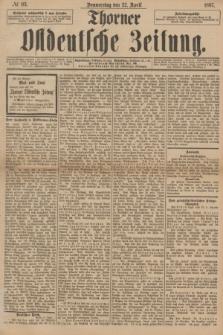 Thorner Ostdeutsche Zeitung. 1897, № 93 (22 April)