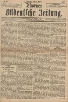Thorner Ostdeutsche Zeitung. 1897, № 96 (25 April) + dod.