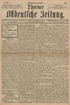 Thorner Ostdeutsche Zeitung. 1897, № 100 (30 April)