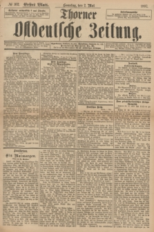 Thorner Ostdeutsche Zeitung. 1897, № 102 (2 Mai) - Erstes Blatt