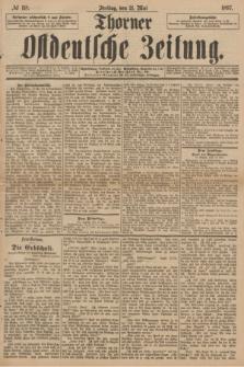 Thorner Ostdeutsche Zeitung. 1897, № 118 (21 Mai)