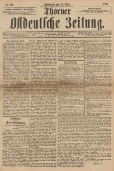 Thorner Ostdeutsche Zeitung. 1897, № 122 (26 Mai)