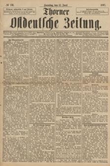 Thorner Ostdeutsche Zeitung. 1897, № 136 (13 Juni) + dod.