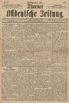 Thorner Ostdeutsche Zeitung. 1897, № 137 (15 Juni)
